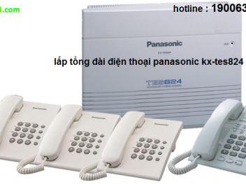 Panasonic kx-tes824 |lắp tổng đài panasonic kx-tes824