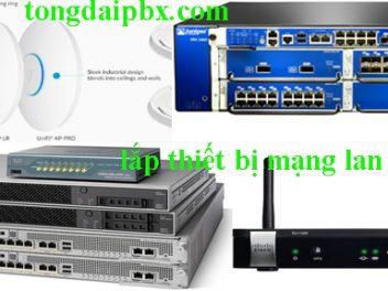 Lắp Thiết bị mạng lan |Lắp thiết bị mạng Router | Lắp thiết bị switch mạng | Lắp thiết bị wifi